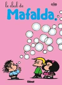 Quino - Mafalda - Tome 10 NE - Le club de Mafalda.