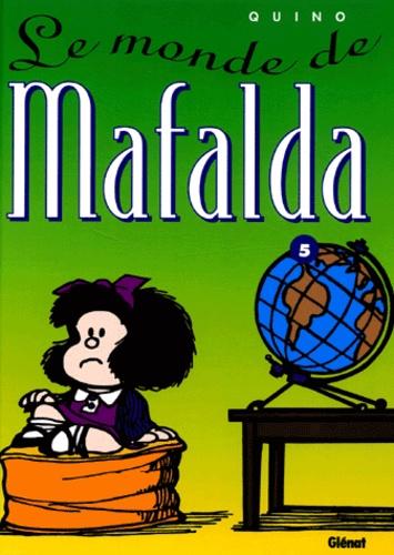 Quino - Mafalda Tome 5 : Le monde de Mafalda.