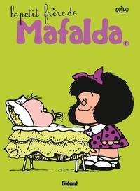 Quino - Mafalda Tome 6 : Le petit frère de Mafalda.