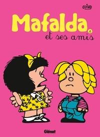Quino - Mafalda Tome 8 : Mafalda et ses amis.