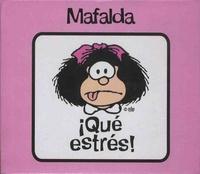 Quino - Taza Mafalda - Qué estrés!.