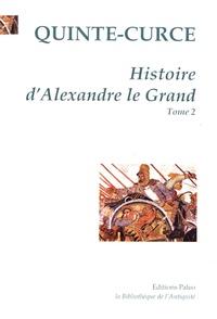 Quinte-Curce - Histoire d'Alexandre le Grand - Tome 2.