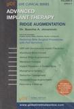 Sascha Jovanovic - Advanced implant therapy - Tome 2, Ridge augmentation.