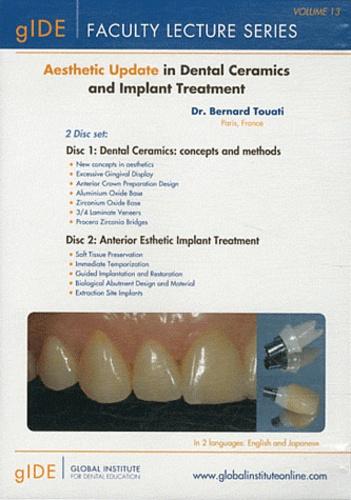 Bernard Touati - Aesthetic Update in Dental Ceramics and Implant Treatment. 2 DVD
