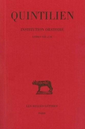 Quintilien - Institution oratoire - Tome 5, Livres VIII et IX.