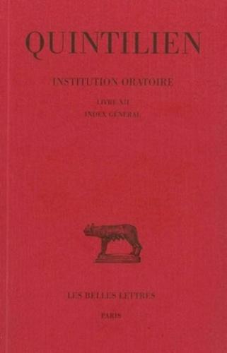 Quintilien - Institution oratoire - Tome 7, Livre XII, Index général.