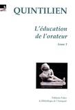 Quintilien - L'éducation de l'orateur - Tome 1 (Livres 1 et 2).
