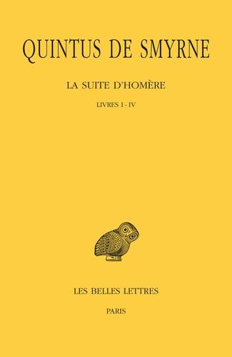 Quintus de Smyrne - La suite d'Homère - Tome1, livres 1-4.