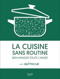La cuisine sans routine - Bien manger toute lannée avec Quitoque.pdf