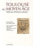 Quitterie Cazes et Jean Catalo - Toulouse au Moyen Age - 1000 ans d'histoire urbaine (400-1480).
