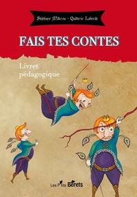 Quitterie Laborde et Stéphane Millerou - Fais tes contes - Livret pédagogique.