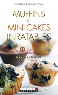 Quitterie Pasquesoone - Muffins et mini-cakes inratables.