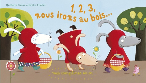 Quitterie Simon et Emilie Chollat - 1, 2, 3, nous irons au bois....