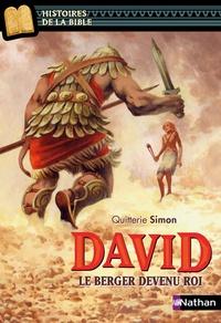 Quitterie Simon - David, le berger devenu roi.