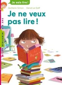 Hervé Le Goff et Quitterie Simon - Je ne veux pas lire !.