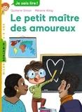 Quitterie Simon et Mélanie Allag - Le petit maître des amoureux.