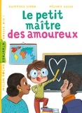 Quitterie Simon - Le petit maître des amoureux.