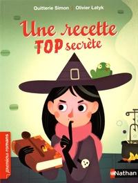 Quitterie Simon - Une recette top secrète.