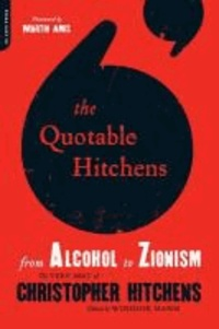 Quotable Hitchens - From Alcohol to Zionism.