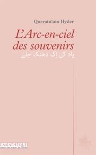Qurratulain Hyder - L'Arc-en-ciel des souvenirs - Edition bilingue français-ourdou.