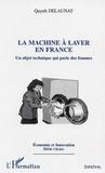 Quynh Delaunay - La machine à laver en France - Un objet technique qui parle des femmes.