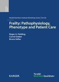 R. A. Fielding et C. Sieber - Frailty : Pathophysiology, Phenotype and Patient Care.
