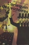 R-A Foraine - L'Arlequin des victoires.