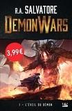 R-A Salvatore - Demon Wars Tome 1 : L'éveil du démon.