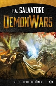 R. A. Salvatore - Demon Wars Tome 2 : L'esprit du démon.