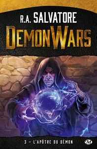 R. A. Salvatore - Demon Wars Tome 3 : L'Apôtre du demon.