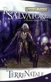 R. A. Salvatore - La Légende de Drizzt Tome 1 : Terre Natale.
