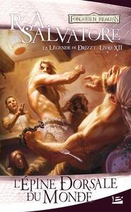 R. A. Salvatore - La Légende de Drizzt Tome 12 : L'épine dorsale du monde.