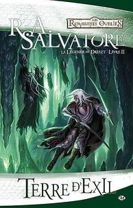 R. A. Salvatore - La Légende de Drizzt Tome 2 : Terre d'Exil.