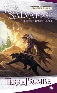 R. A. Salvatore - La Légende de Drizzt Tome 3 : Terre promise.