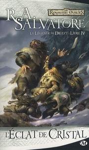 R. A. Salvatore - La Légende de Drizzt Tome 4 : L'éclat de cristal.