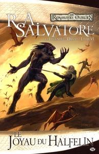 R. A. Salvatore - La Légende de Drizzt Tome 6 : Le joyau du halfelin.