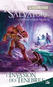 R. A. Salvatore - La Légende de Drizzt Tome 9 : L'invasion des ténèbres.