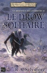 R. A. Salvatore - La séquence des Chasseurs Tome 2 : Le Drow solitaire.