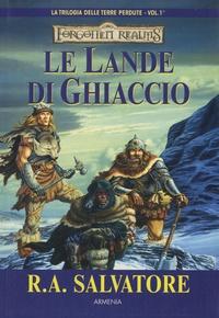 R. A. Salvatore - La trilogia delle terre perdute Tome 1 : Le Lande Di Ghiaccio.