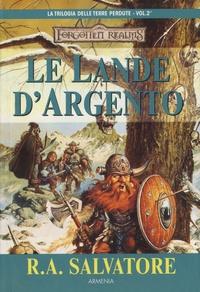 R. A. Salvatore - La trilogia delle terre perdute Tome 2 : Le Lande D'Argento.