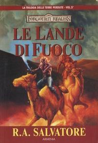 R. A. Salvatore - La trilogia delle terre perdute Tome 3 : Le Lande Di Fuoco.