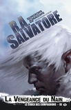 R-A Salvatore - Le codex des compagnons Tome 3 : La vengeance du nain.
