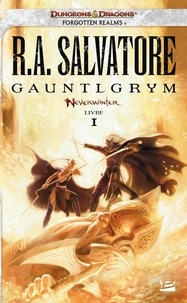 R. A. Salvatore - Neverwinter Tome 1 : Gauntlgrym.