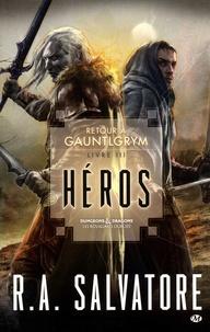 R. A. Salvatore - Retour à Gauntlgrym Tome 3 : Héros.