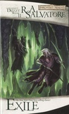 R-A Salvatore - The Legend of Drizzt - Book 2 : Exile.