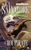R-A Salvatore - Transitions Tome 2 : Le roi pirate.