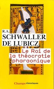 R-A Schwaller de Lubicz - Le roi de la théocratie pharaonique.