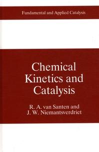 Chemical Kinetics and catalysis - R-A Van Santen |