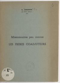 R. Arregros - Missionnaires peu connus - Les frères coadjuteurs.