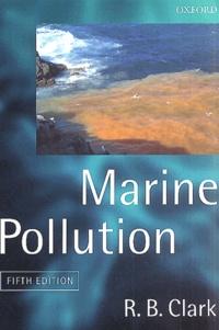 R-B Clark - Marine Pollution. - 5th edition.
